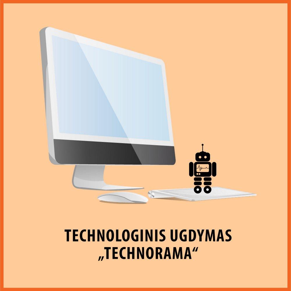 "Technologinio ugdymo programa ""Technorama"""